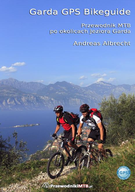 Garda GPS Bikeguide – Przewodnik  MTB po okolicach Jeziora Garda